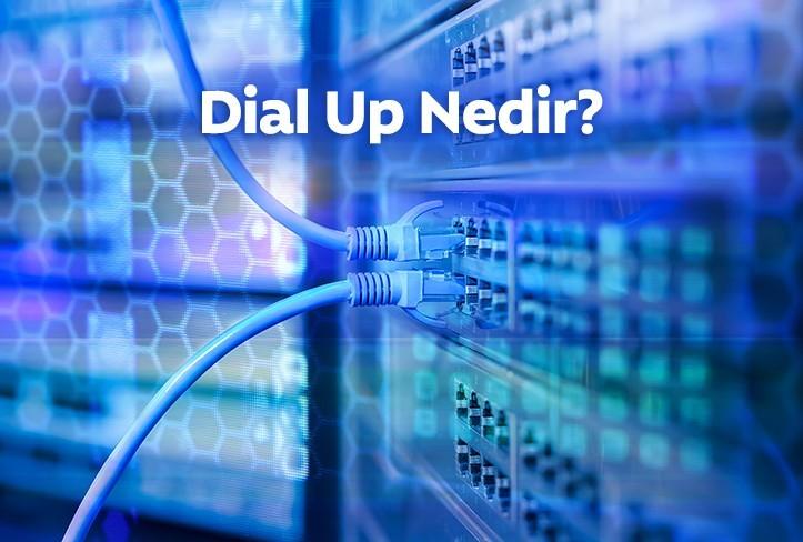 Dial-up (Çevirmeli Ağ) Nedir?