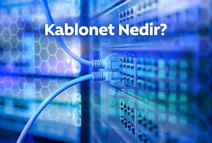 Kablonet Nedir? Kablonet ve ADSL Arasındaki Farklar Nelerdir?